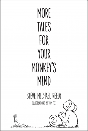 More Tales For Your Monkeys Mind