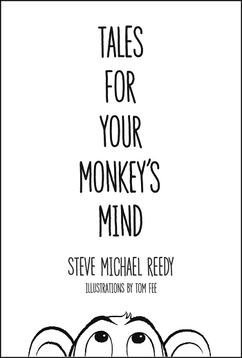 Tales For Your Monkeys Mind